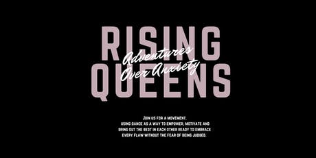 RISING QUEENS X ADVENTURES OVER ANXIETY tickets
