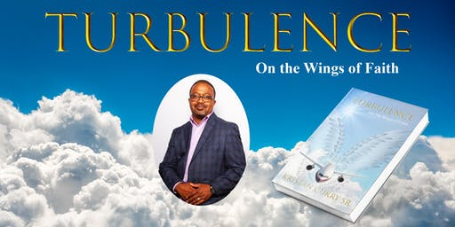 Turbulence  On The Wings Of Faith Book Signing with Kristan Curry Sr.