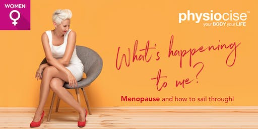 What's happening to me? Menopause and how to sail through!