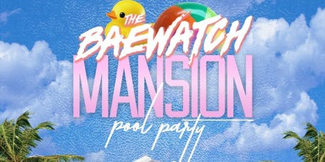 BaeWatchLA Mansion Pool Party tickets