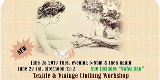 NEW DATE June 25, 2019  Vintage textile, fashion, eras workshop