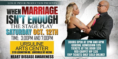 """""""When Marriage Isn't Enough""""  matinee tickets"""