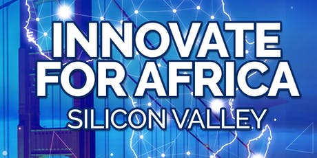 Innovate For Africa Conference 2019 - Silicon Valley tickets