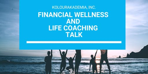 Financial Wellness and Life Coaching  Talk
