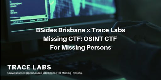 BSides Brisbane x Trace Labs Missing CTF: OSINT CTF for Missing Persons
