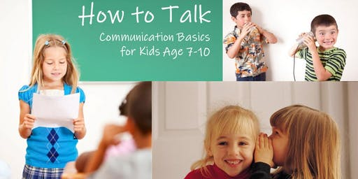 How to talk - communication basics for 7-10 year old kids
