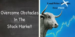 How to Overcome Obstacles and Succeed in the Stock Mark...