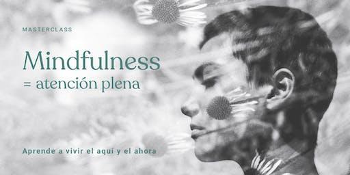 Masterclass/  Mindfulness = Atención Plena