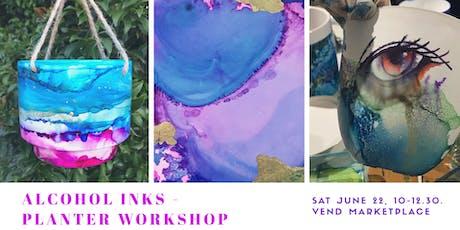 Alcohol inks - artwork and  pot/planter workshop  tickets