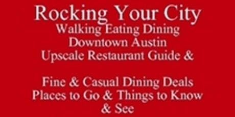 Free eBook Rocking Your City Walking Downtown Austin Places to Go & Things to Know & See  Art & Bites 512 821-2699 University Etiquette tickets