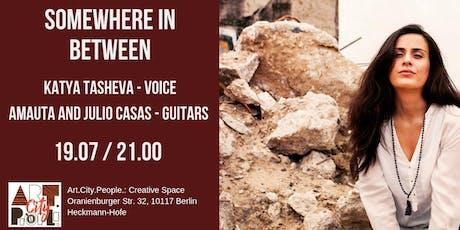 "Live music ""Somewhere in between"" from Bulgarian Berliner Katya Tasheva tickets"