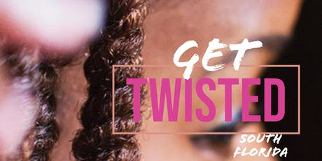 South Florida Get Twisted: Learn to PERFECT your Twist Outs tickets