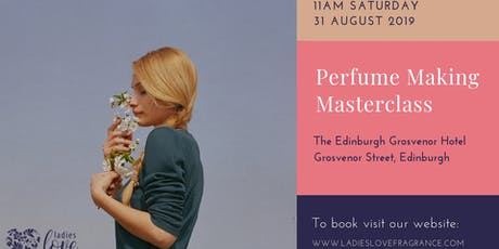 Perfume Making Masterclass - Edinburgh Saturday 31 August at 11am tickets