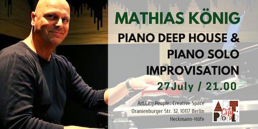 Piano Deep House and Solo Improvisation / Mathias König