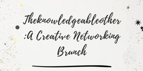 Theknowledgeableother: A Creative Networking Brunch tickets