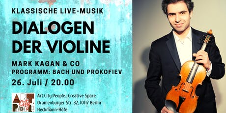 "Klassische Live-Musik ""Dialogen der Violine"" / Mark Kagan & Co Tickets"