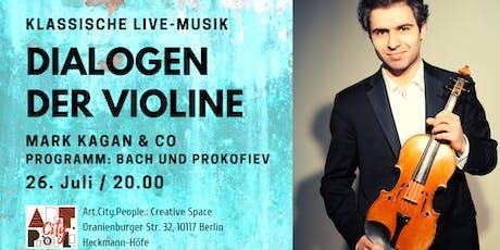 """Klassische Live-Musik """"Dialoge der Violine"""" / Mark Kagan Tickets"""
