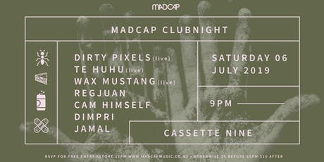 Madcap Clubnight: Dirty Pixels, Te Huhu, Wax Mustang & more tickets