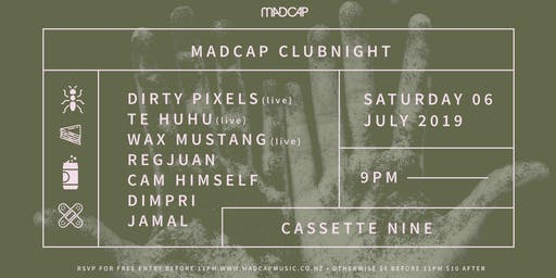 Madcap Clubnight: Dirty Pixels, Te Huhu, Wax Mustang & more