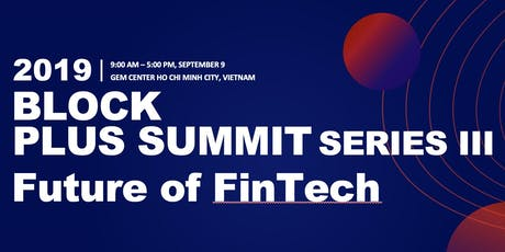 2019 Block Plus Summit SERIES III - Future of FinTech tickets