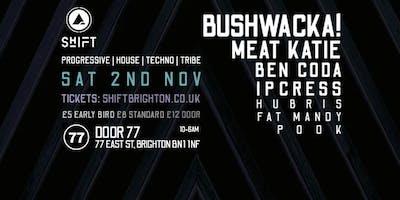Shift Brighton feat. Bushwacka!