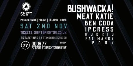 Shift Brighton feat. Bushwacka! tickets