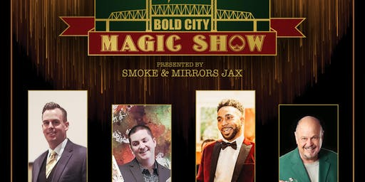 The Bold City Magic Show Hosted by The Main Event