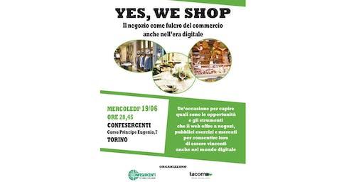 YES, WE SHOP - Il negozio come fulcro del commercio anche nell'era digitale
