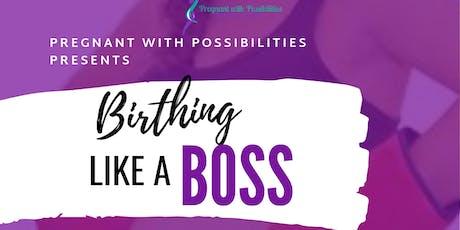Birthing Like a Boss  tickets