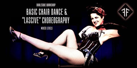 "Burlesque Dance Workshop: Chair Dance Basics & ""Lascive"" Crash Course - Fishnet Follies tickets"