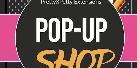PrettyXPetty Extensions Pop-Up Shop tickets