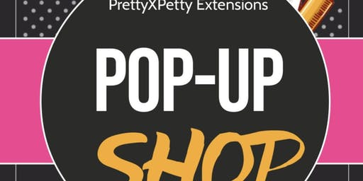 PrettyXPetty Extensions Pop-Up Shop