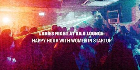 Kilo ladies night: Happy Hour with Women in Startup tickets