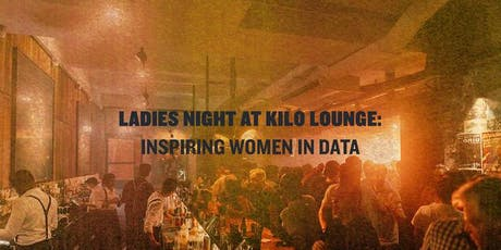Kilo ladies night: Inspiring Women in Data  tickets