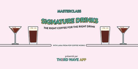 MasterClass Signature Drinks   The Right Coffee For The Right Drink tickets