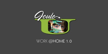 JOULE U . WORK@HOME . The Basics tickets