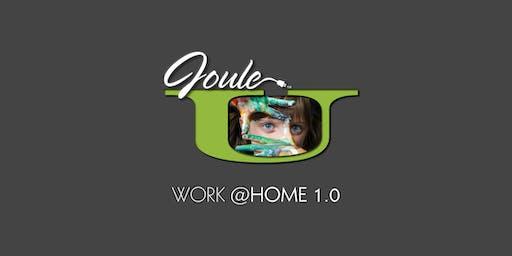 JOULE U . WORK@HOME . The Basics