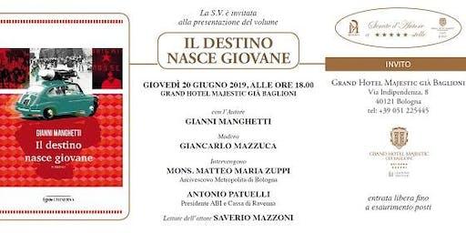 """Presentazione Libro """"Il Destino nasce Giovane"""" di Gianni Manghetti"""