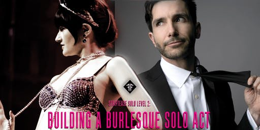 Striptease Solo Level 2: Building a Burlesque Solo Act! - Fishnet Follies