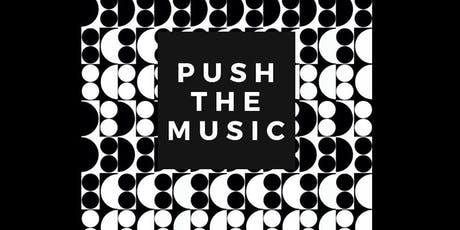 Push The Music tickets