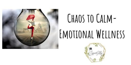Chaos to Calm: Emotional Wellness