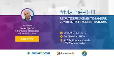 Matinée RH Recruter efficacement en Algérie contraintes et bonnes pratiques billets