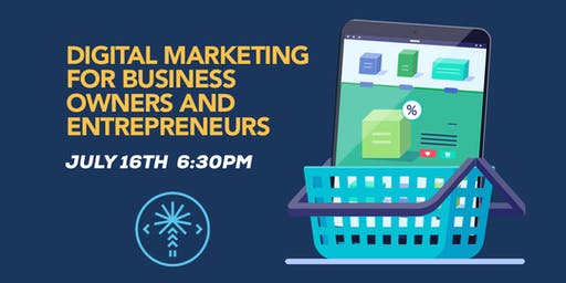 Digital Marketing for Business Owners and Entrepreneurs (Free Workshop)