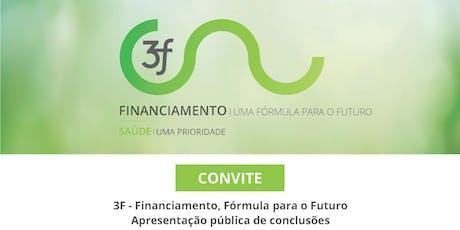 SAÚDE UMA PRIORIDADE: FINANCIAMENTO, FÓRMULA PARA O FUTURO bilhetes
