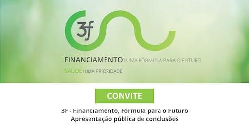 SAÚDE UMA PRIORIDADE: FINANCIAMENTO, FÓRMULA PARA O FUTURO