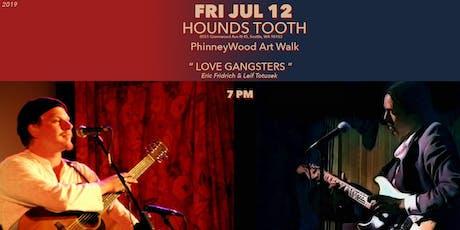 "Hounds Tooth - PhinneyWood Art Walk - ""Love Gangsters"" Fridrich/Totusek tickets"