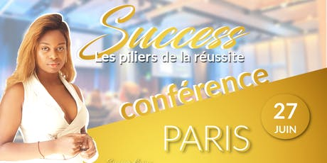 SUCCESS CONFERENCE - Les Piliers de la Réussite.  billets