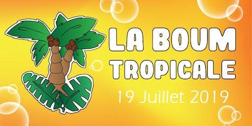 La BOUM Tropicale