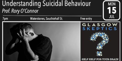Glasgow Skeptics Presents: Understanding Suicidal Behaviour