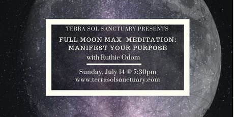 Full Moon Max Meditation: Manifest Your Purpose tickets